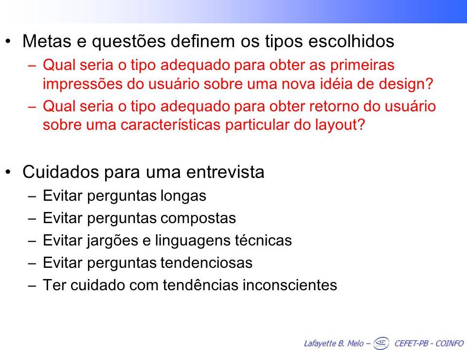 Lafayette B. Melo – CEFET-PB - COINFO Metas e questões definem os tipos escolhidos –Qual seria o tipo adequado para obter as primeiras impressões do u