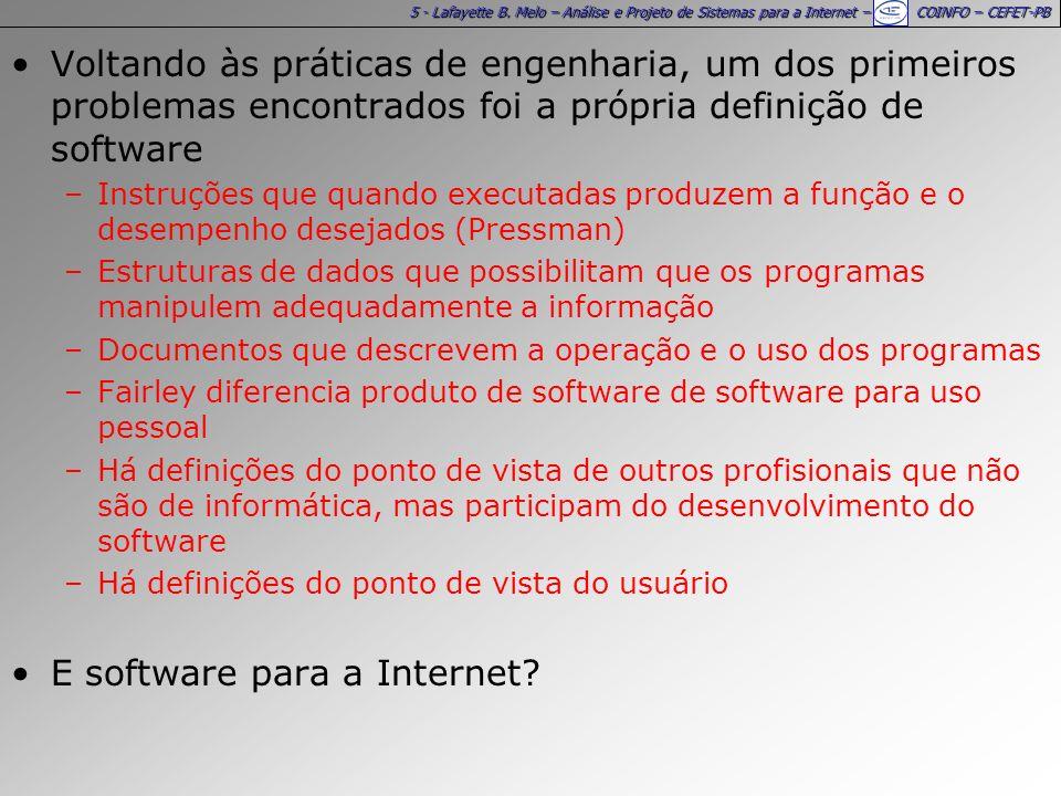 5 - Lafayette B. Melo – Análise e Projeto de Sistemas para a Internet – COINFO – CEFET-PB Voltando às práticas de engenharia, um dos primeiros problem