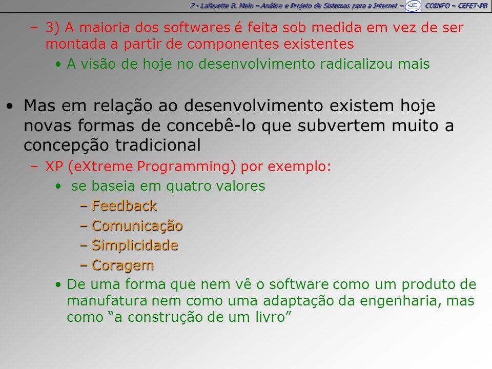7 - Lafayette B. Melo – Análise e Projeto de Sistemas para a Internet – COINFO – CEFET-PB –3) A maioria dos softwares é feita sob medida em vez de ser
