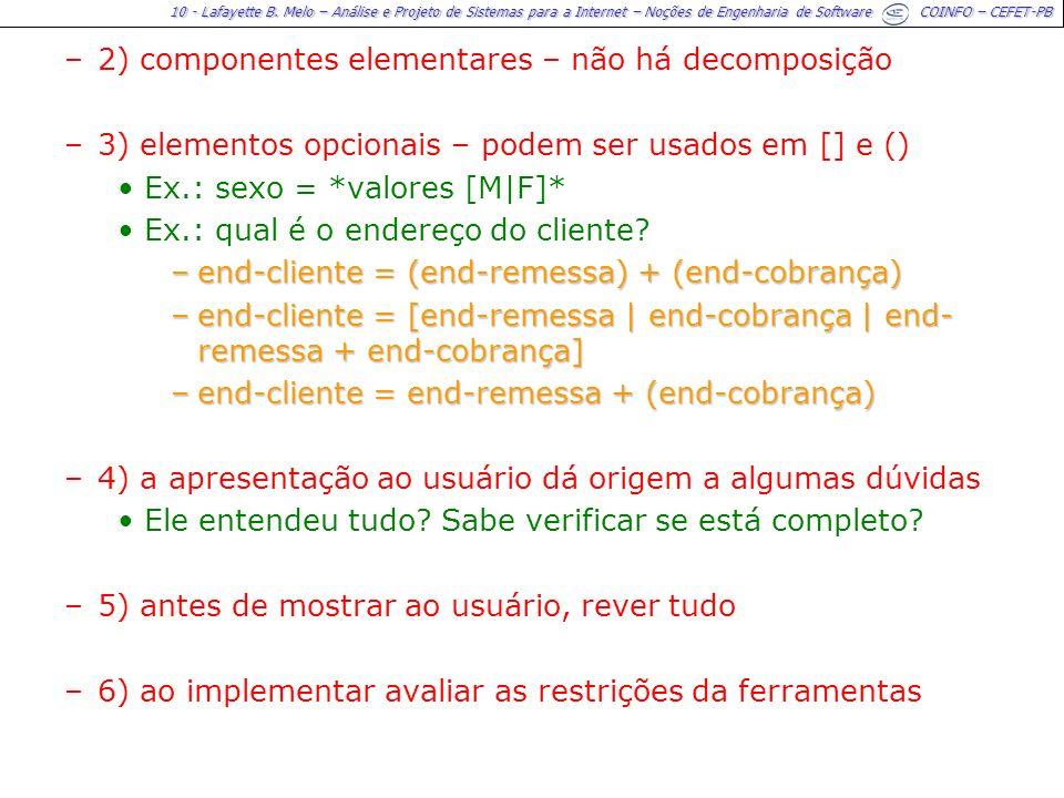 10 - Lafayette B. Melo – Análise e Projeto de Sistemas para a Internet – Noções de Engenharia de Software COINFO – CEFET-PB –2) componentes elementare