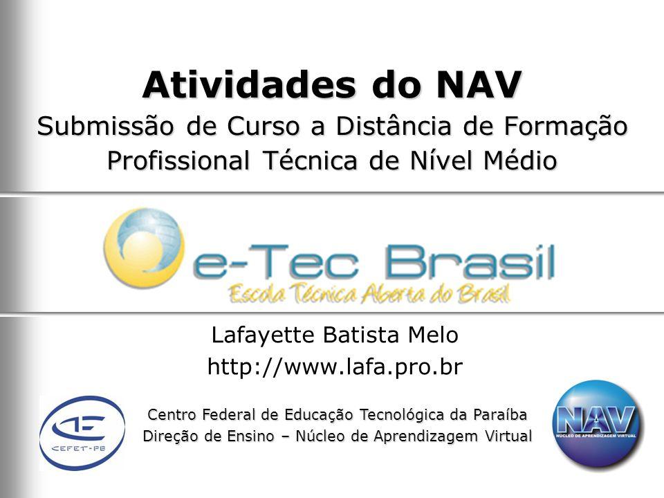 Centro Federal de Educação Tecnológica da Paraíba Direção de Ensino – Núcleo de Aprendizagem Virtual Atividades do NAV Submissão de Curso a Distância