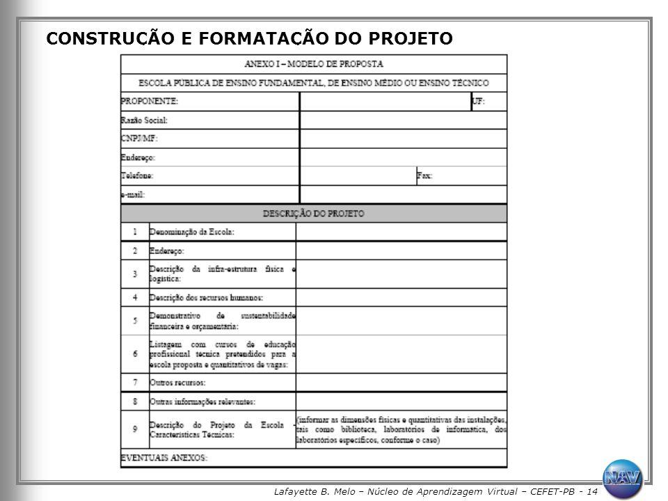 Lafayette B. Melo – Núcleo de Aprendizagem Virtual – CEFET-PB - 14 CONSTRUÇÃO E FORMATAÇÃO DO PROJETO