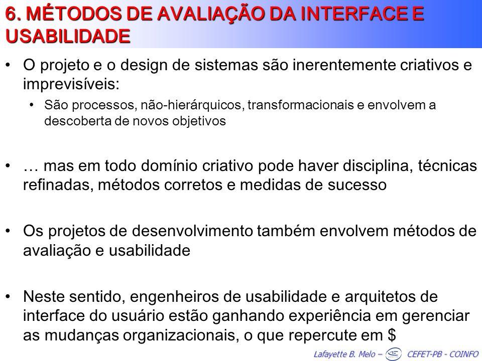 Lafayette B. Melo – CEFET-PB - COINFO O projeto e o design de sistemas são inerentemente criativos e imprevisíveis: São processos, não-hierárquicos, t