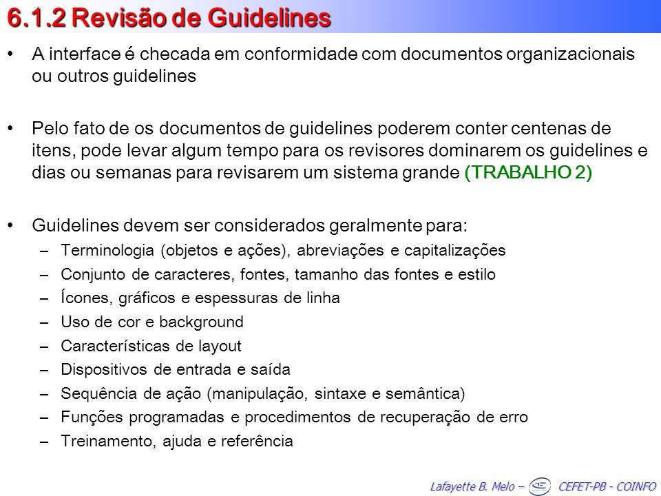 Lafayette B. Melo – CEFET-PB - COINFO 6.1.2 Revisão de Guidelines A interface é checada em conformidade com documentos organizacionais ou outros guide