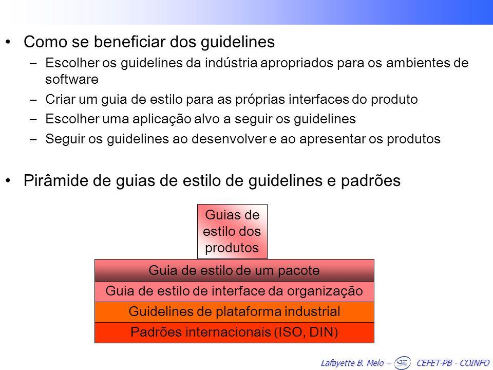 Lafayette B. Melo – CEFET-PB - COINFO Como se beneficiar dos guidelines –Escolher os guidelines da indústria apropriados para os ambientes de software