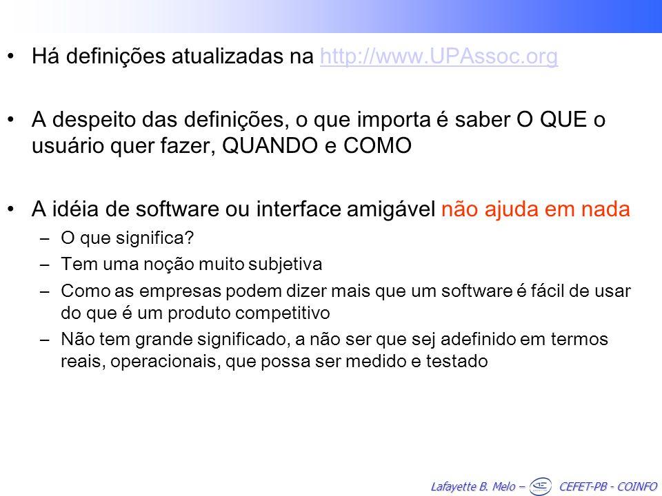 Lafayette B. Melo – CEFET-PB - COINFO Há definições atualizadas na http://www.UPAssoc.orghttp://www.UPAssoc.org A despeito das definições, o que impor