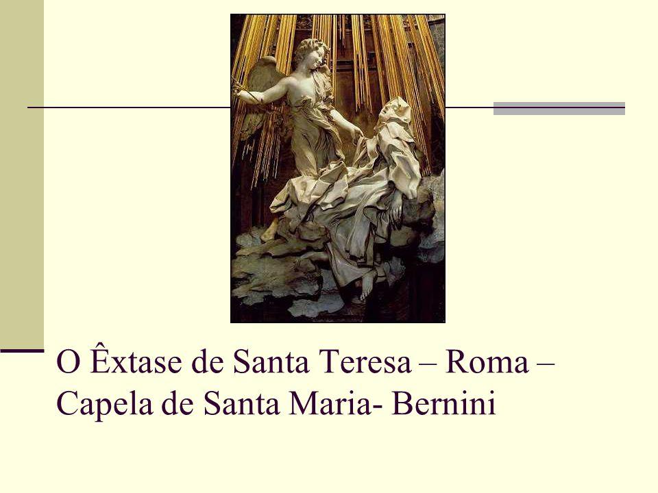 O Êxtase de Santa Teresa – Roma – Capela de Santa Maria- Bernini