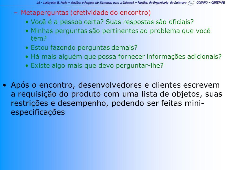 16 - Lafayette B. Melo – Análise e Projeto de Sistemas para a Internet – Noções de Engenharia de Software COINFO – CEFET-PB –Metaperguntas (efetividad