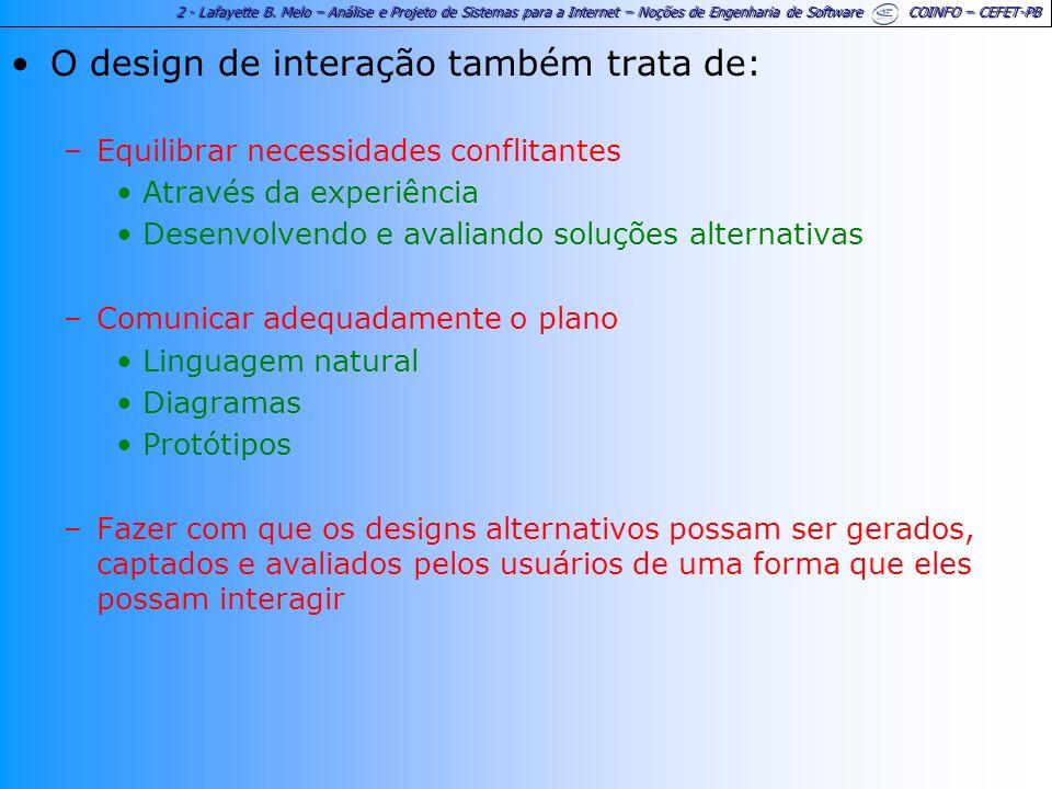 2 - Lafayette B. Melo – Análise e Projeto de Sistemas para a Internet – Noções de Engenharia de Software COINFO – CEFET-PB O design de interação també