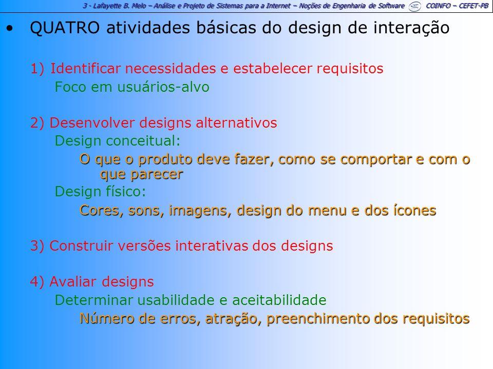 3 - Lafayette B. Melo – Análise e Projeto de Sistemas para a Internet – Noções de Engenharia de Software COINFO – CEFET-PB QUATRO atividades básicas d