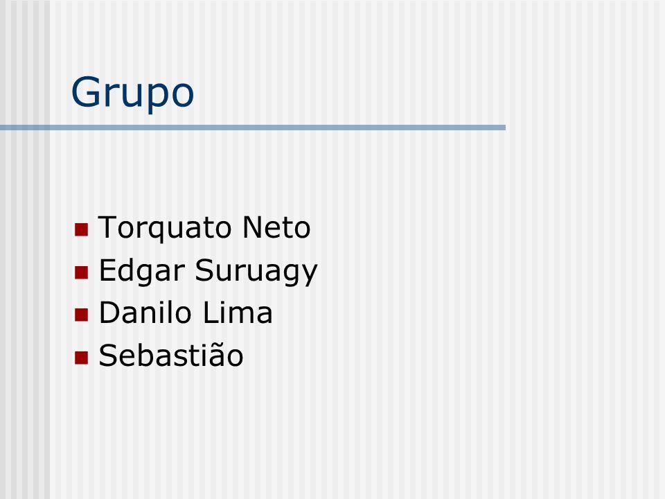 Grupo Torquato Neto Edgar Suruagy Danilo Lima Sebastião