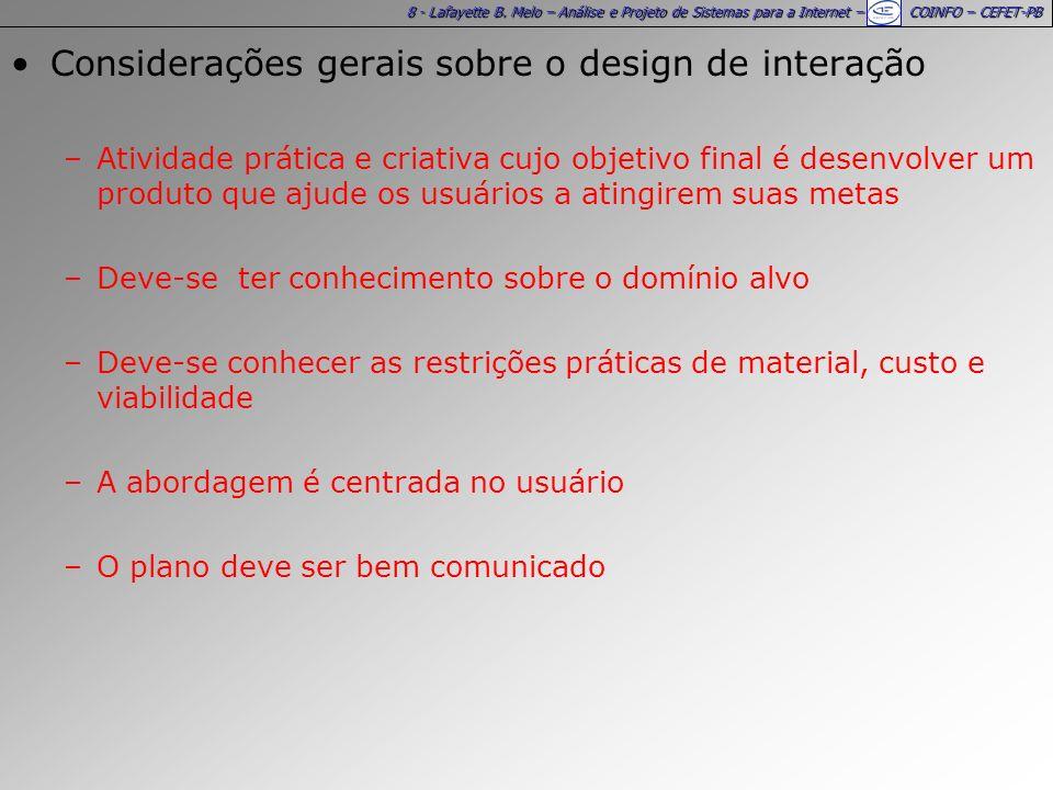 8 - Lafayette B. Melo – Análise e Projeto de Sistemas para a Internet – COINFO – CEFET-PB Considerações gerais sobre o design de interação –Atividade