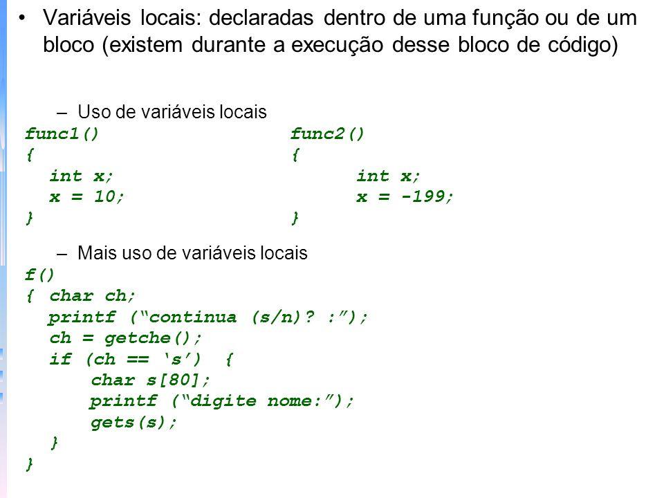 Funções que retornam um valor – são a maioria e têm padrão o inteiro main() { char ch; printf( digite a e depois b : ); ch=minusculo(); switch(ch) { case a : printf( \n vc pressionou a . ); break; case b : printf( \n vc pressionou b ); break; default: printf( \n vc escolheu algo desconhecido. ); } minusculo() { char ch; ch = getche(); if (ch >= A && ch <= Z ) ch+= a - A ; return(ch); }