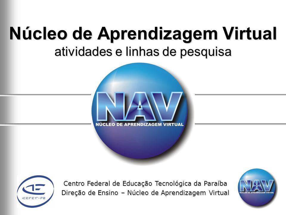 Centro Federal de Educação Tecnológica da Paraíba Direção de Ensino – Núcleo de Aprendizagem Virtual Núcleo de Aprendizagem Virtual atividades e linha