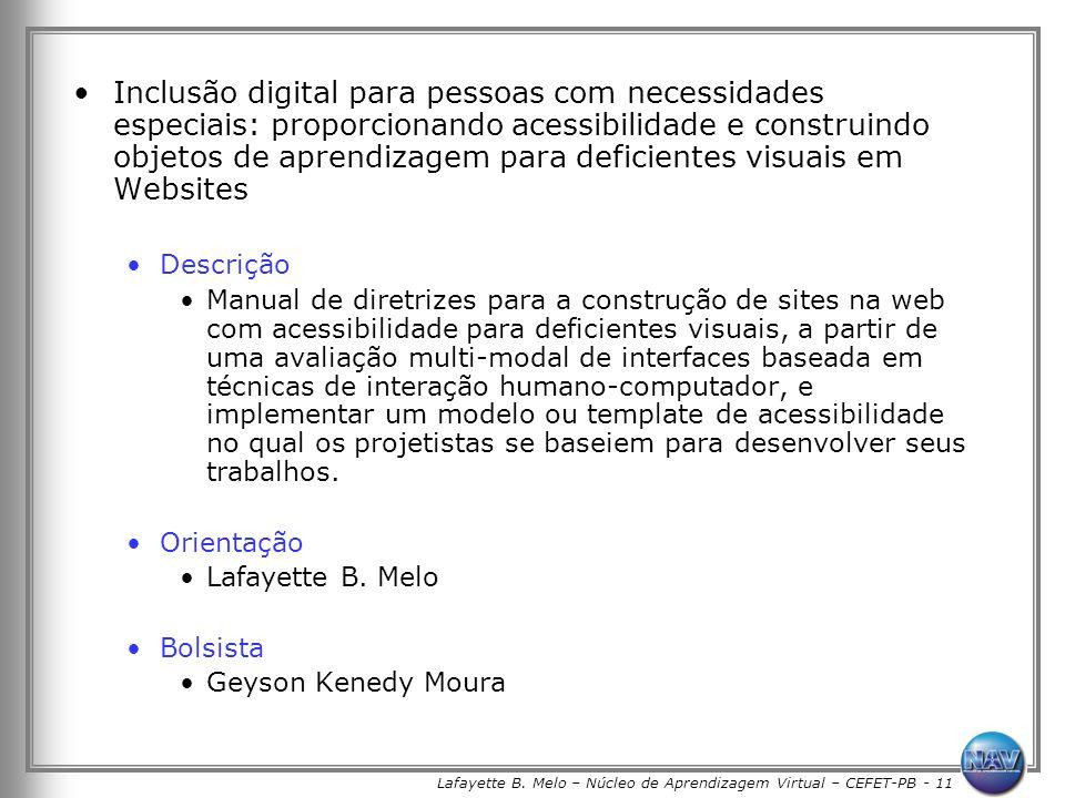 Lafayette B. Melo – Núcleo de Aprendizagem Virtual – CEFET-PB - 11 Inclusão digital para pessoas com necessidades especiais: proporcionando acessibili