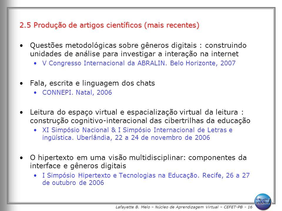Lafayette B. Melo – Núcleo de Aprendizagem Virtual – CEFET-PB - 16 2.5 Produção de artigos científicos (mais recentes) Questões metodológicas sobre gê