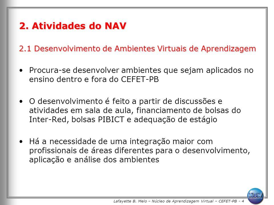 Lafayette B. Melo – Núcleo de Aprendizagem Virtual – CEFET-PB - 4 2. Atividades do NAV 2.1 Desenvolvimento de Ambientes Virtuais de Aprendizagem Procu