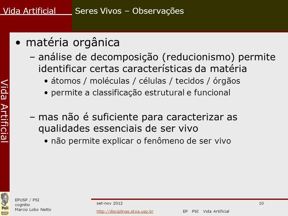 EPUSP / PSI cognitio Marcio Lobo Netto Vida Artificial http://disciplinas.stoa.usp.brhttp://disciplinas.stoa.usp.brEP PSI Vida Artificial Vida Artific