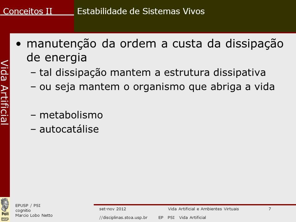 EPUSP / PSI cognitio Marcio Lobo Netto Conceitos II //disciplinas.stoa.usp.brEP PSI Vida Artificial Vida Artificial set-nov 2012Vida Artificial e Ambi