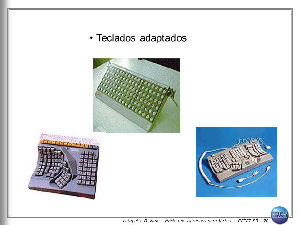 Lafayette B. Melo – Núcleo de Aprendizagem Virtual – CEFET-PB - 20 Teclados adaptados
