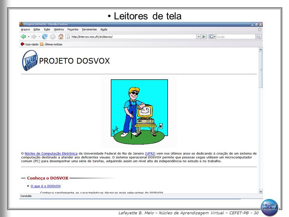Lafayette B. Melo – Núcleo de Aprendizagem Virtual – CEFET-PB - 30 Leitores de tela