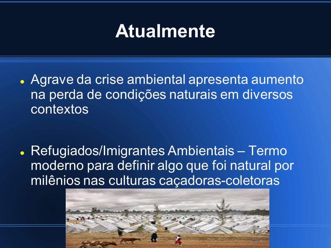 Atualmente Agrave da crise ambiental apresenta aumento na perda de condições naturais em diversos contextos Refugiados/Imigrantes Ambientais – Termo m