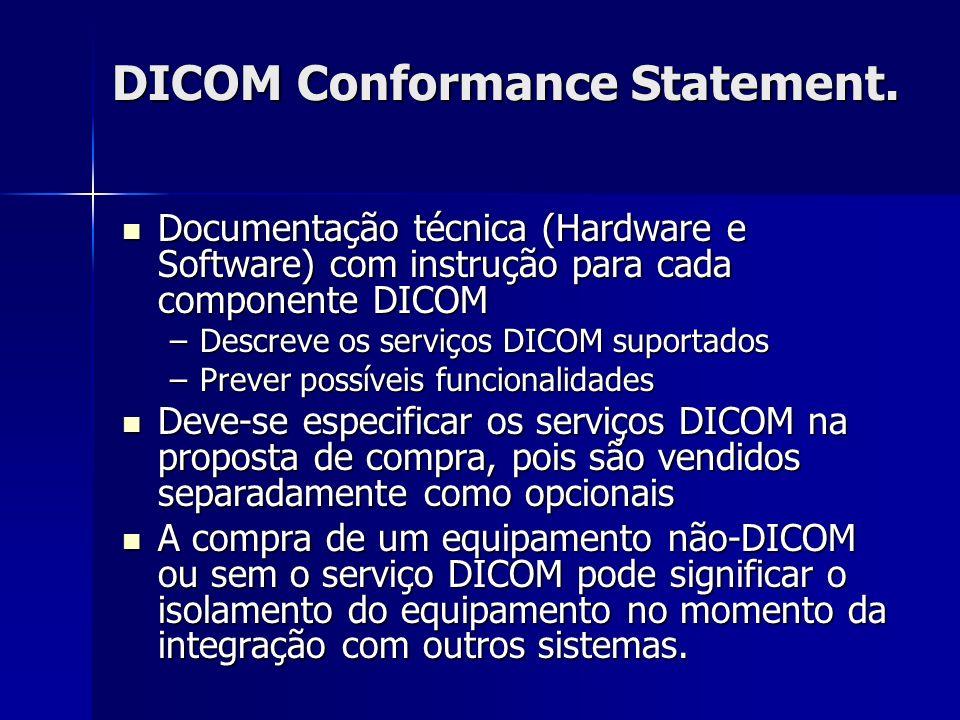 Documentação técnica (Hardware e Software) com instrução para cada componente DICOM Documentação técnica (Hardware e Software) com instrução para cada