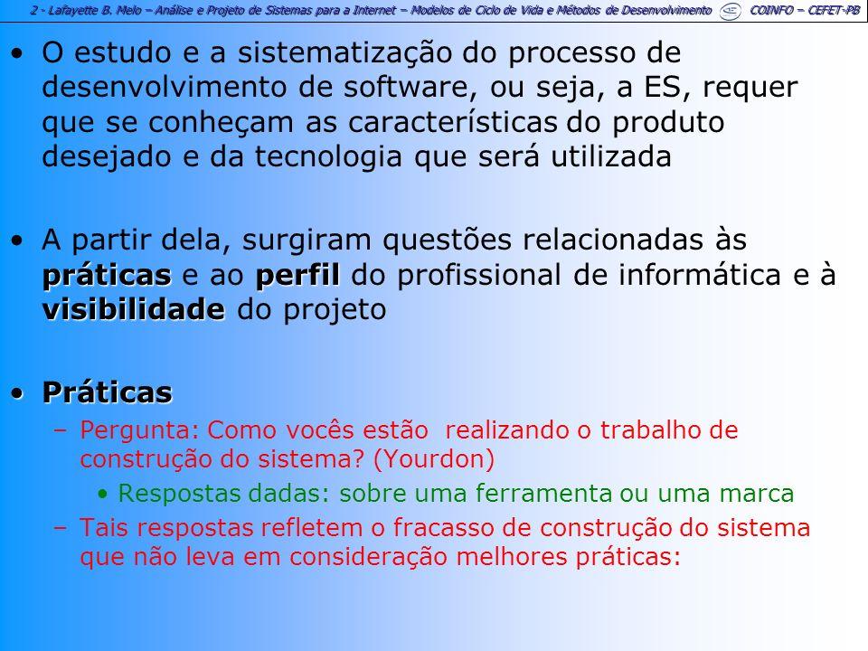 2 - Lafayette B. Melo – Análise e Projeto de Sistemas para a Internet – Modelos de Ciclo de Vida e Métodos de Desenvolvimento COINFO – CEFET-PB O estu