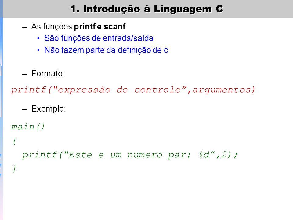 1. Introdução à Linguagem C Visão geral de programas em C –Um programa em C tem uma ou mais funções –Formato: –Exemplo: tipo nome_da_função(lista_de_a