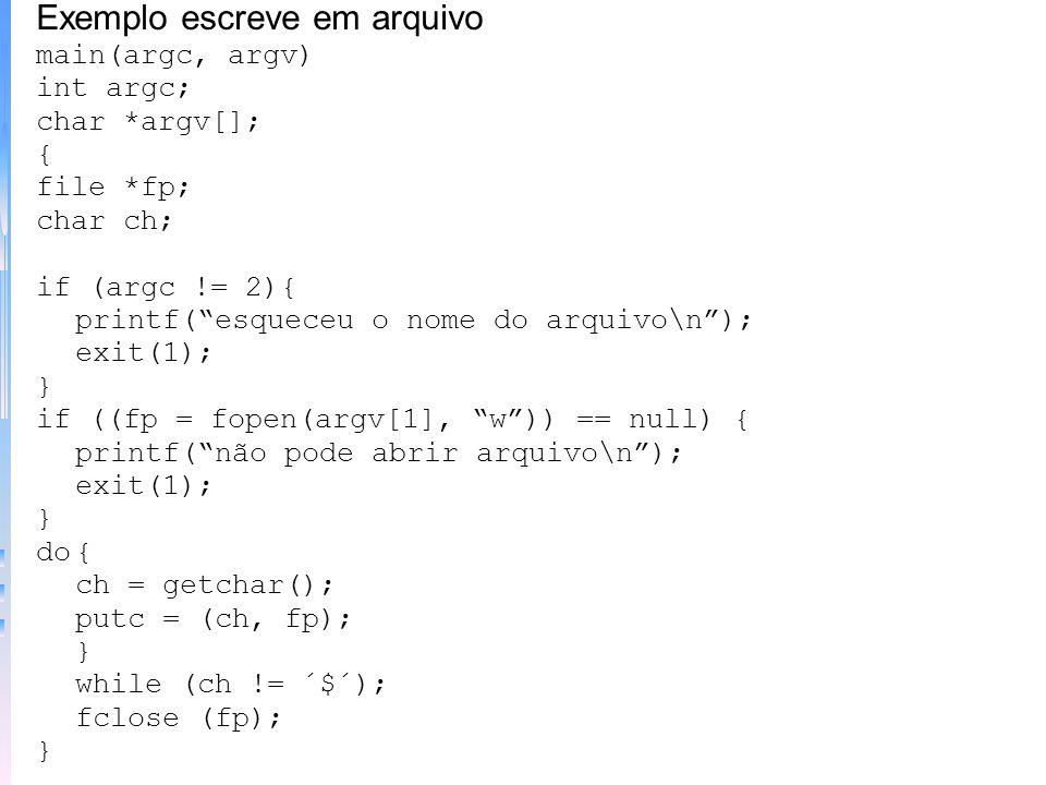 –Função fclose(): fecha uma fila aberta com fopen. forma: int fclose(FILE *fp); valor de retorno 0 significa operação de fechamento bem- sucedida –Fun