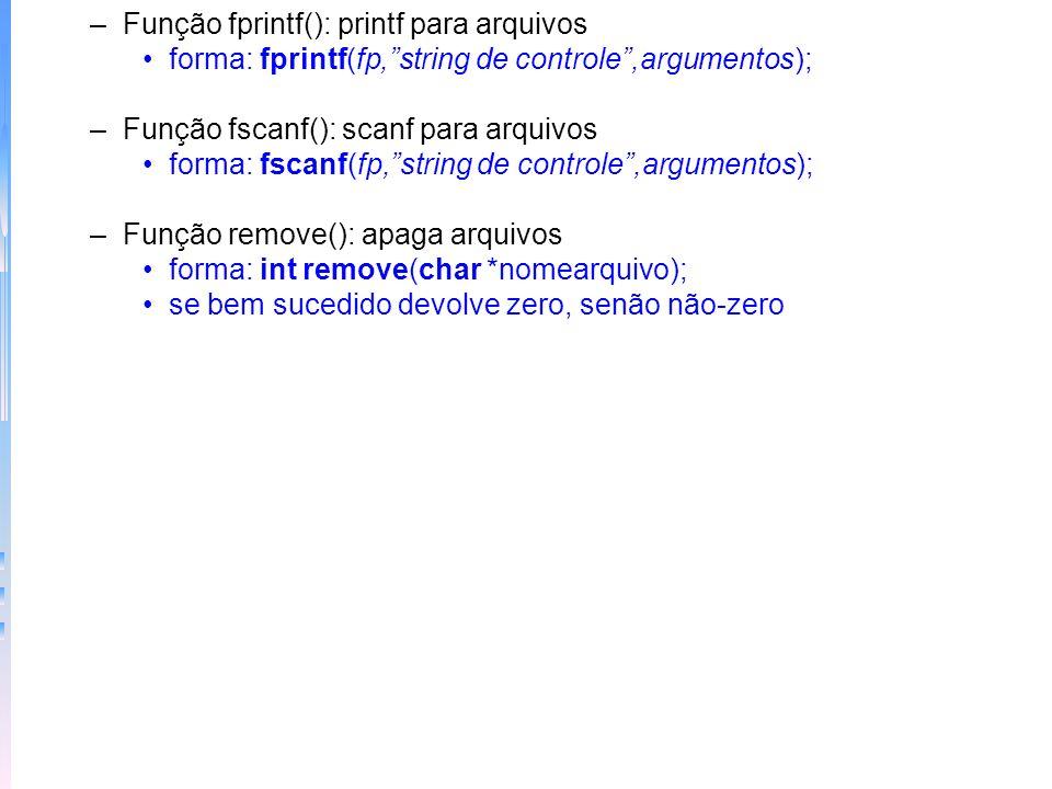 Exemplo fseek func1() { FILE *fp; if((fp=fopen(teste,rb)) == NULL) { printf(não pode abrir arquivo\); exit(1); } fseek (fp,234l,0); return getc(fp); }