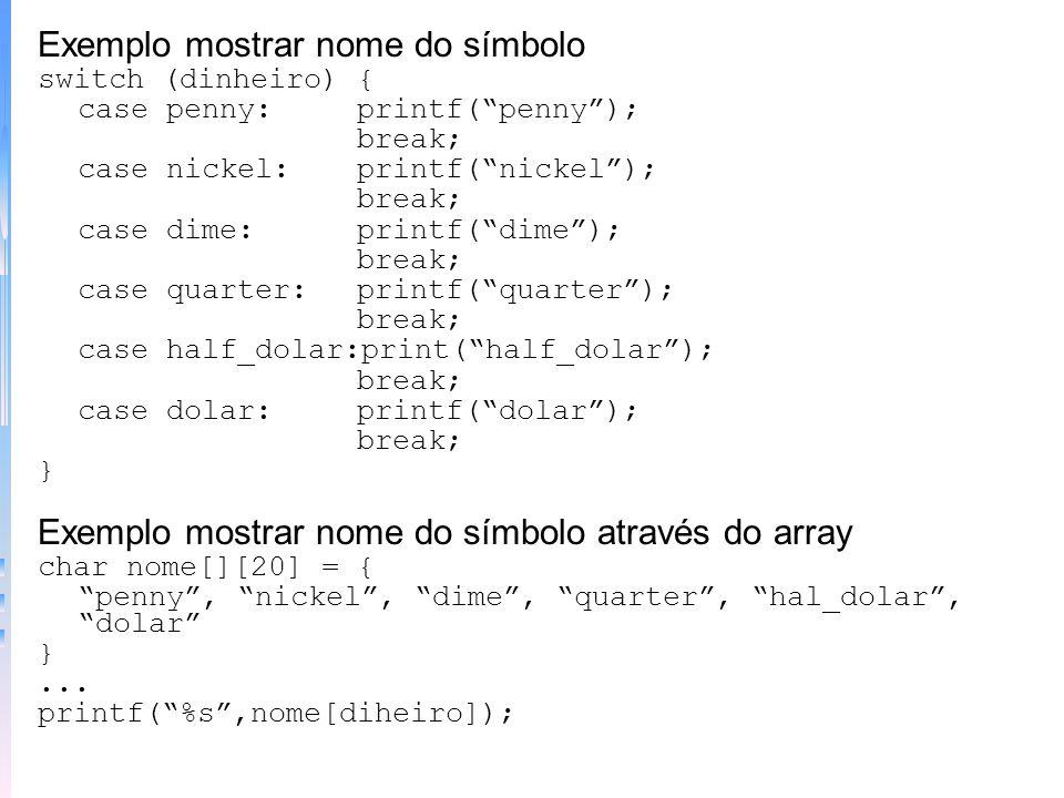 –Pode se atribuir o valor inteiro de um ou mais símbolos usando um inicializador; os próximos símbolos seguirão a sequência Exemplo inicializa símbolo