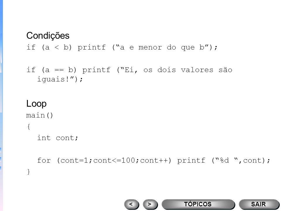 Programa multiplica mul(a,b) /* parâmetros dentro dos parênteses */ int a,b; { printf ( %d,a*b); } main() { mul (10,11); } TÓPICOS > > < < SAIR