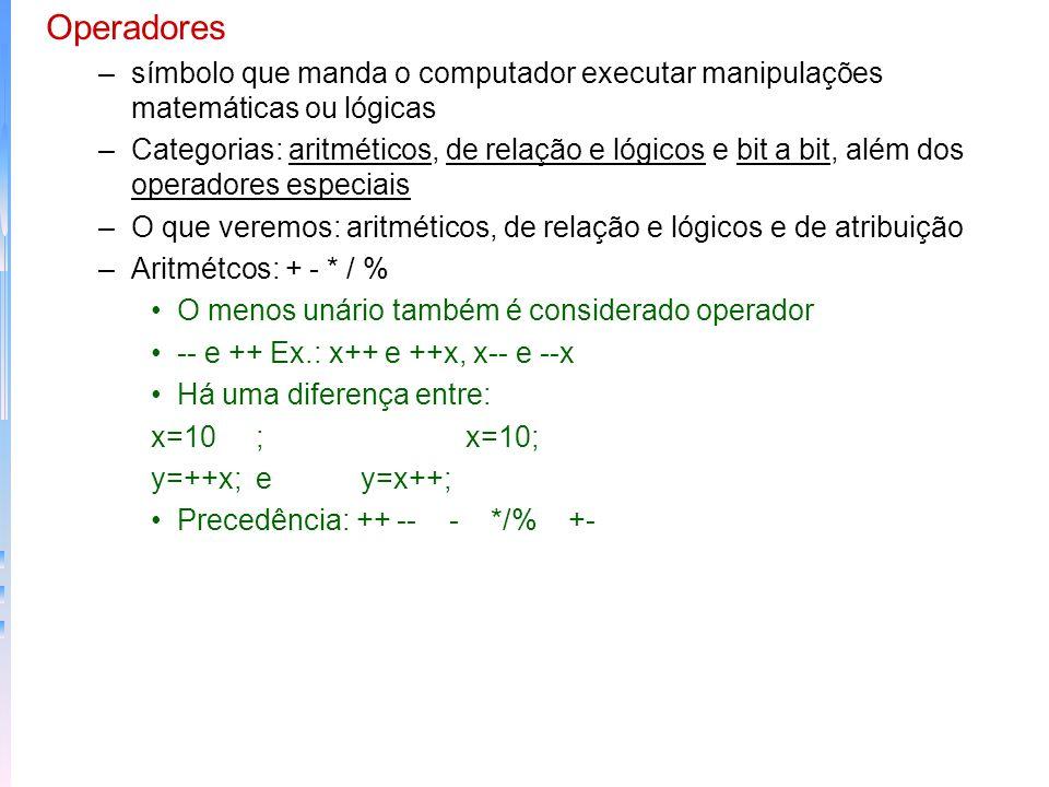 –Constantes de ponto flutuante exigem ponto decimal seguido do componente fracionário –Podem ter vários exemplos combinados –Constantes hexa: int hex=
