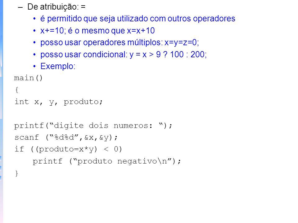 Programa com operadores lógicos main() { int i, j; printf (digite dois numeros, 0 ou 1: ); scanf (%d%d,&i,&j); printf (%d AND %d e %d\n,i,j,i && j); p