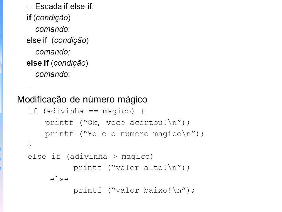 Programa com if - número mágico main() { int magico,adivinha; randomize(); magico = random (100); printf (Adivinhe o numero!); scanf (%d,&adivinha); i