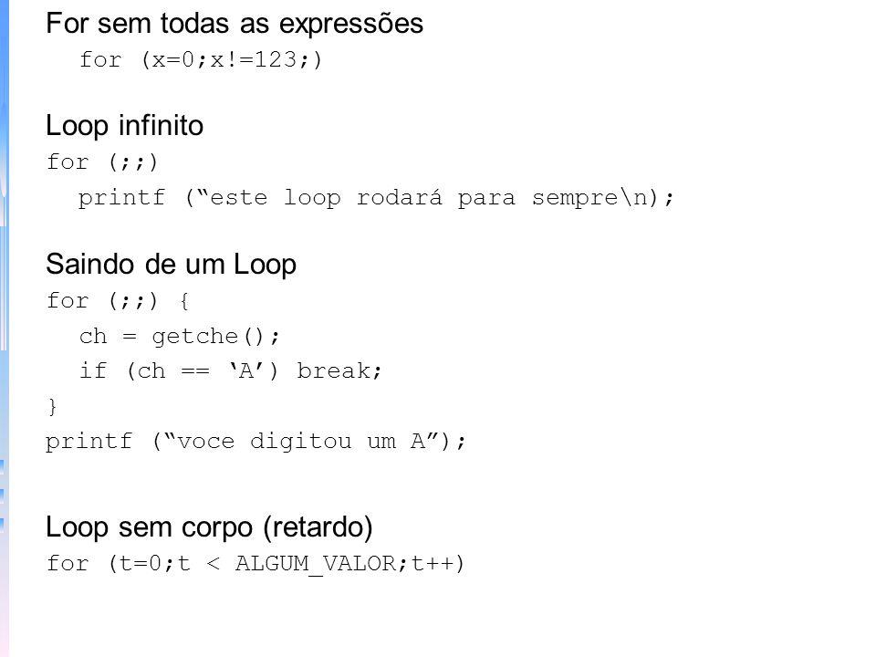 Variação de expressões válidas em c em qualquer lugar do for main() { int t; for (prompt();t=readnum();prompt()) sqrnum(t); } prompt() { printf (digit