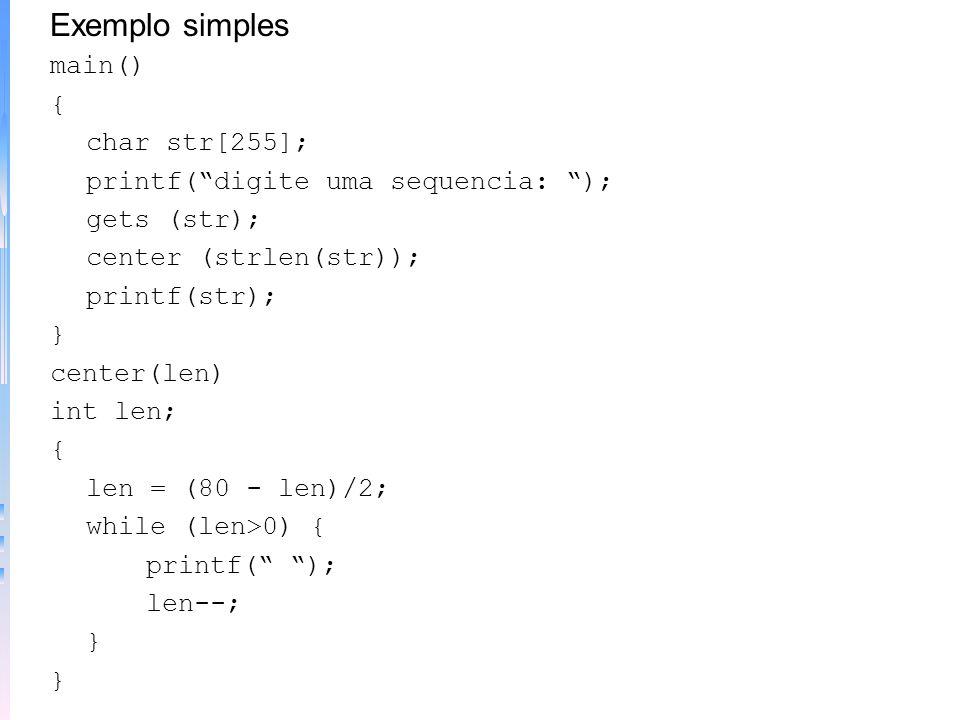 WHILE - enquanto uma condição ocorre repete. Sintaxe: while (condição) comando; Exemplo simples espera_por_char() { char ch; ch = \0; while (ch != A)
