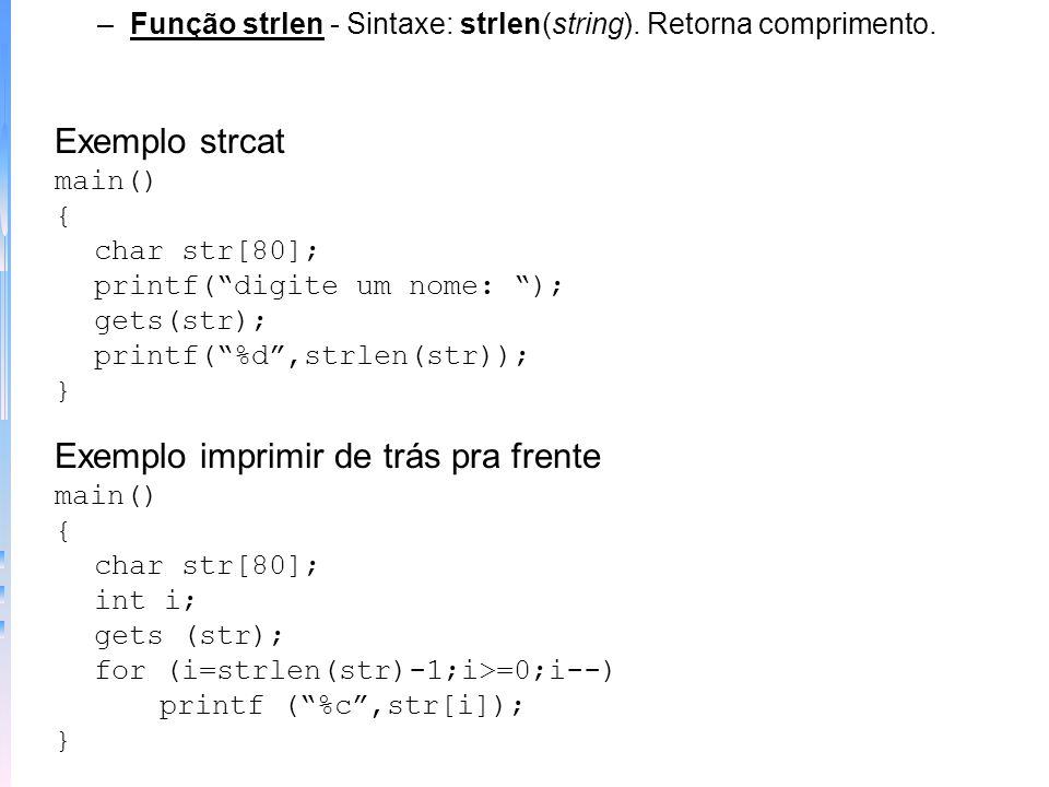 Exemplo strcmp - senha senha() { char s[80]; printf (digite a senha: ); gets(s); if (strcmp(s,hora de dar tchau)) { printf (senha inválida\n); return