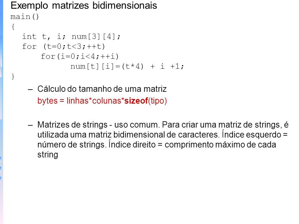 –Variações de printf() Formato básico: printf(%s,nome_matriz) Posso usar apenas printf(nome_matriz)? Exemplo outro modo dever o printf main() { char s