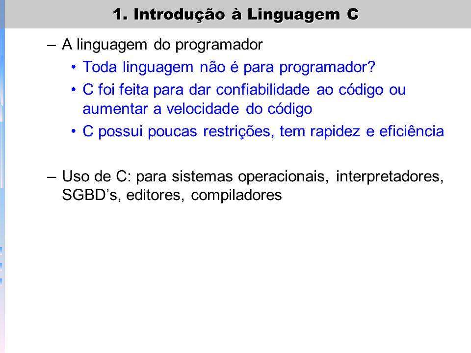 –C é estruturada: uma linguagem estruturada é aquela que permite declarar sub-rotinas dentro de sub-rotinas - C faz isso? Outra característica para li