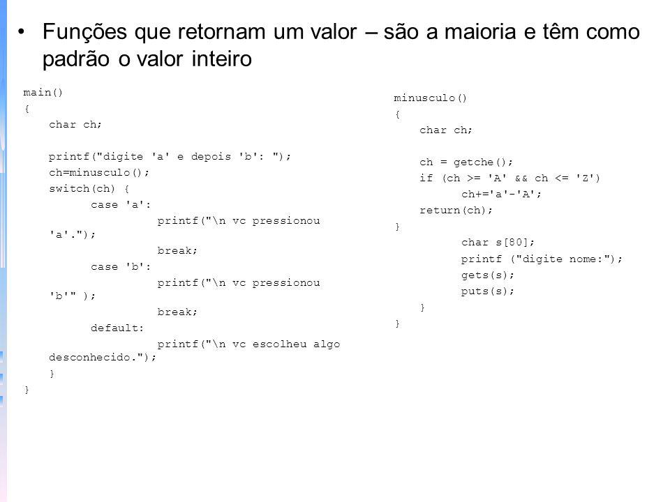 Variáveis locais: declaradas dentro de uma função ou de um bloco (existem durante a execução desse bloco de código) Mais uso de variáveis locais f() {