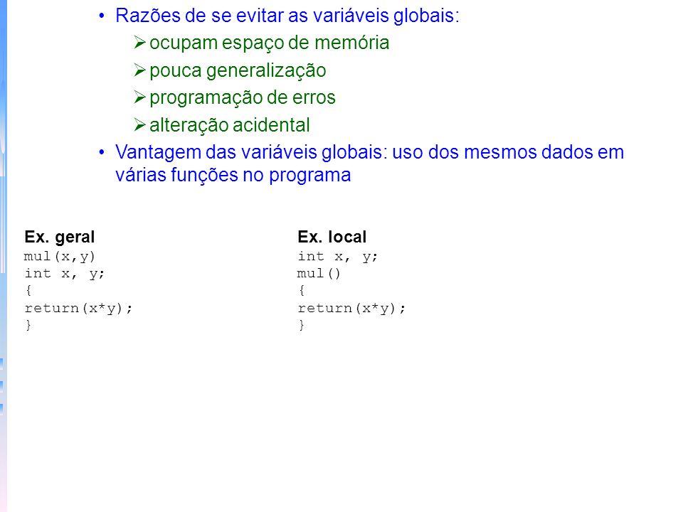 –Parâmetros formais: variáveis que assumem valores dos argumentos Exemplo de uso de parâmetros formais esta_em(s,c)-------> alternativo esta_em(char*s