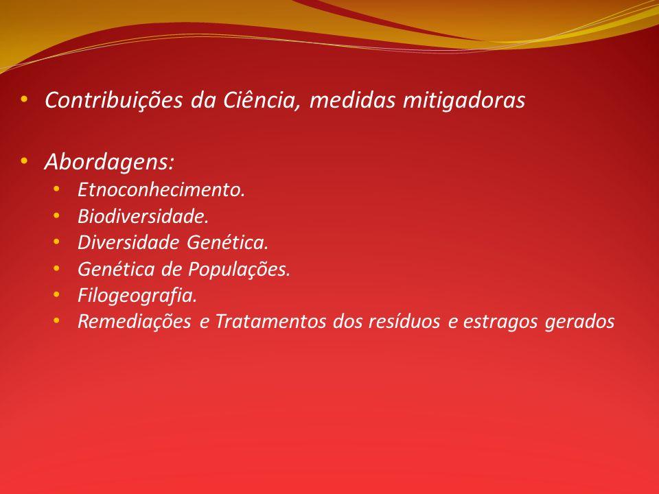 Contribuições da Ciência, medidas mitigadoras Abordagens: Etnoconhecimento.