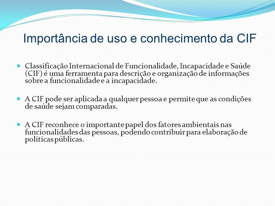 Classificação Internacional de Funcionalidade, Incapacidade e Saúde (CIF) é uma ferramenta para descrição e organização de informações sobre a funcion