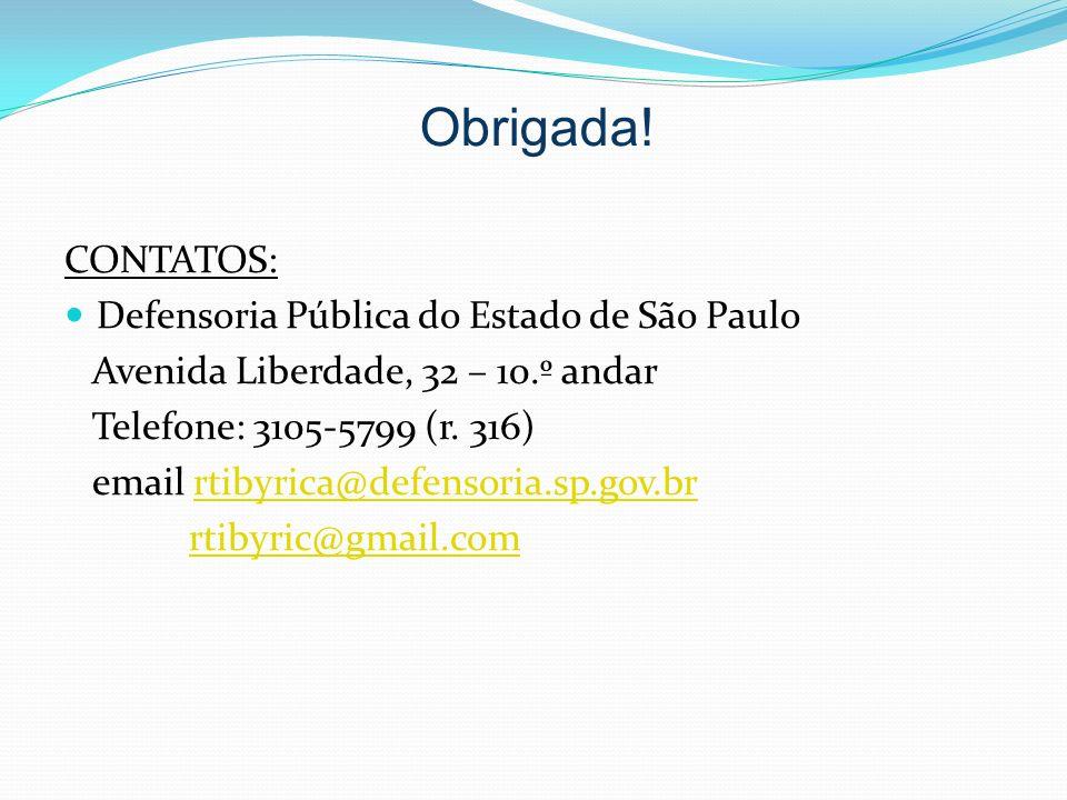 CONTATOS: Defensoria Pública do Estado de São Paulo Avenida Liberdade, 32 – 10.º andar Telefone: 3105-5799 (r.