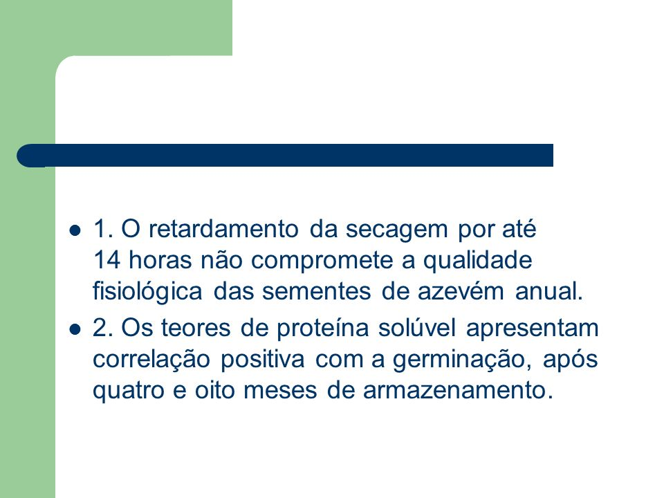 1. O retardamento da secagem por até 14 horas não compromete a qualidade fisiológica das sementes de azevém anual. 2. Os teores de proteína solúvel ap