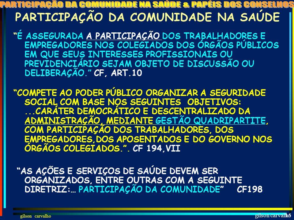 gilson carvalho14 A ORDEM SOCIAL TEM COMO BASE O PRIMADO DO TRABALHO E COMO OBJETIVO O BEM ESTAR E A JUSTIÇA SOCIAIS. CF.193
