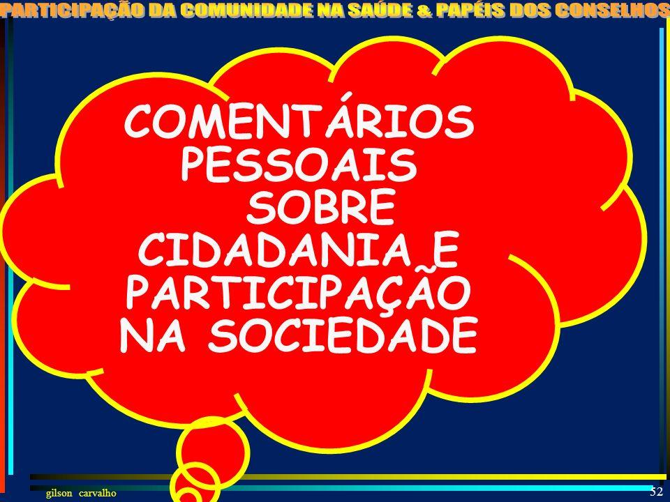 gilson carvalho 51 GESTOR NACIONAL E ESTADUAL PODERÃO CONDICIONAR A ENTREGA DE RECURSOS AO FUNCIONAMENTO DO CONSELHO LC-141 Art.22,I