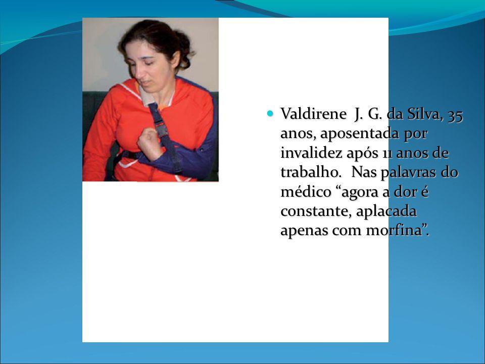 Valdirene J. G. da Silva, 35 anos, aposentada por invalidez após 11 anos de trabalho.